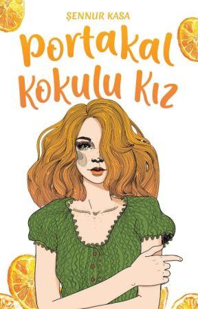 Portakal Kokulu Kız by yazarrkasa
