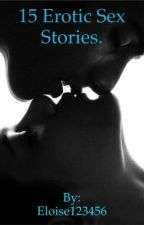 15 hot short stories. by Eloise123456