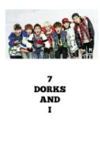 7 Dorks And I by melowdy_