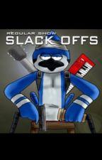 Regular Show - Slack Offs by Diary0fAWimpyKid