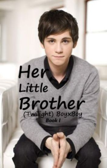 Her Little Brother (Twilight) BoyxBoy