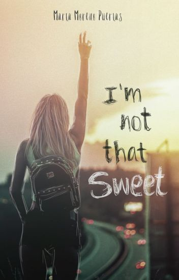 I'm Not That Sweet!