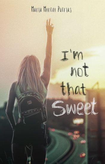I'm Not That Sweet!