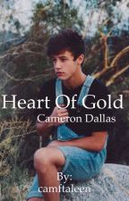 Heart of Gold || Cameron Dallas by camftaleen