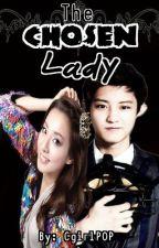 The Chosen Lady by CgirlPOP
