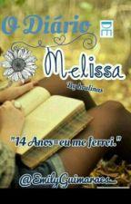 Diário de Melissa [ HIATUS ]  by EmillyGuimaraes_