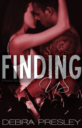 Finding Us (A Nucci Securities Novel) by DebraPresley