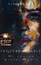 Inquebrantable-Mi vecino misterioso 2 by KarinaRodrguezPrez