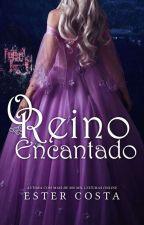 O Reino Encantado - Livro 1 by EstrelaPura
