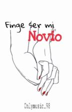 Finge ser mi novio by onlymusic_98