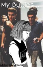 My Bullies... (Ethan and Grayson Dolan Fanfic ) by dreaming-dolans