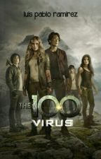 The 100: Virus by ghostlyWritter