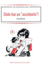 "¡Solo fue un ""Accidente""! - Eren x Levi [Ereri/Riren] by PinkVioletCup_Cake"