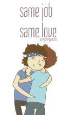 same job same love | l.s by larryismypotato