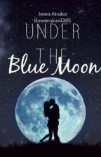Under the Blue Moon by foreveralone1248