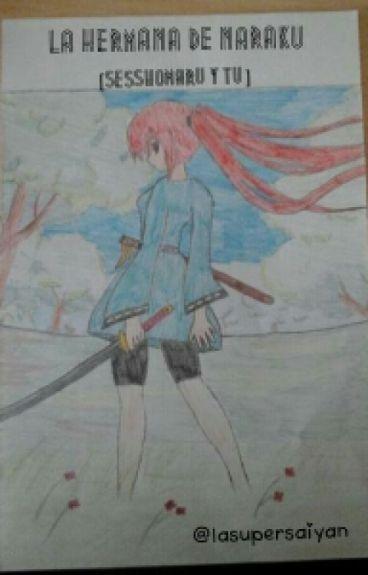 La hermana de Naraku [Sesshomaru y tu]