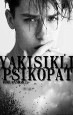 YAKIŞIKLI PSİKOPAT by doqukanbaki1