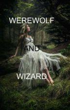 Worewolf dan Wizard [Completed] by rafamaisa