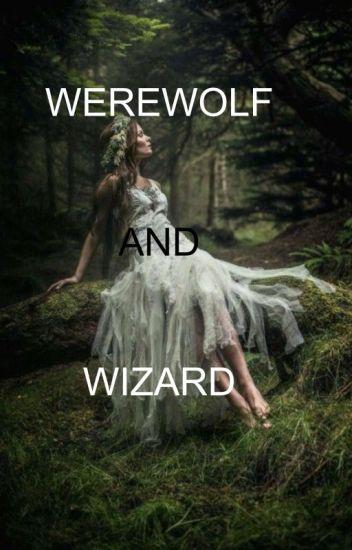 Worewolf dan Wizard [Completed]