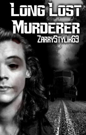 Long Lost Murderer (Larry/Lirry/Narry/Zarry)