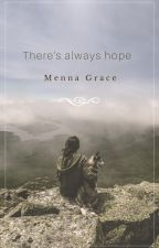 There's Always Hope by MennaGracee