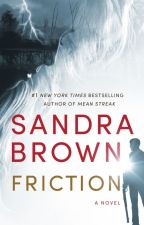 FRICTION (5 Chapter Excerpt) by sandrabrown_NYT