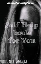 Self Help Book •anxiety•bullying•depression• by NiallsLaughIsMyLaugh