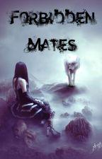Forbidden Mates by vknight0666