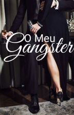 O Meu Gangster - Parte I by TniaLopes4