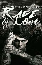 Rage & Love by SilverFour
