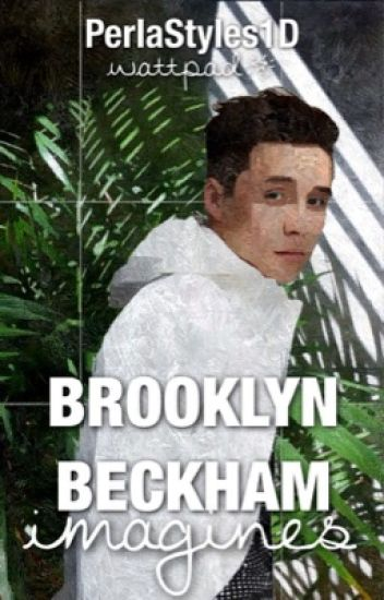 Brooklyn Beckham Imagines