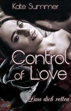 Control of Love - Lass dich retten, Band 3 by LovesControl
