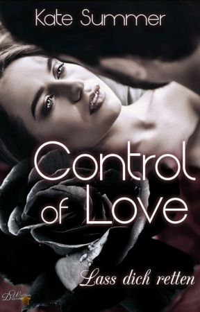 Control of Love - Lass dich retten, Band 3 by LovesControl