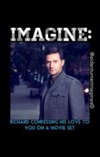 IMAGINE: Richard confessing his love to you on a movie set by Aidanturnerimagines