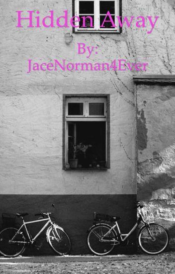 Hidden Away  (A Jace Norman Fanfic)