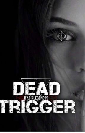 Dead Trigger || H.S a.u. by GirLegend99