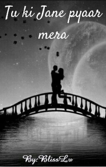 Tu Ki Jane Pyar Mera √