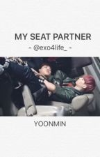 My Seat Partner (yoonmin) [COMPLETED] by ineedjisoo