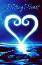 A Strong Heart (Kh-Fanfic) by dreamcloud29