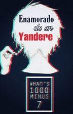 Enamorado de un yandere  by Nero_Gatto