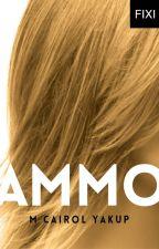 AMMO - sebuah novel M. Cairol Yakup by BukuFixi