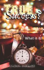 TRUE Success? by Jahmasin