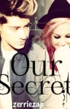 Our Secret-A Zerrie Fanfic by zerriezap
