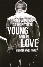 Young and in Love (A Hunter Hayes Fanfic) by YesterdaysSong_HH