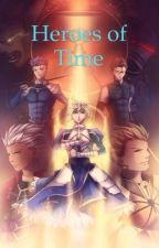 Heroes of Time [A Fate Stay Night and Jeanne D'Arc Crossover] by Rio2244