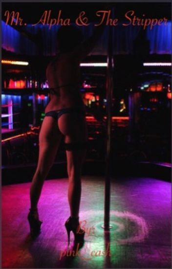 The Alpha & The Stripper (BWWM) (HOLD)