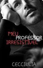 MEU PROFESSOR IRRESÍSTIVEL by ceccillia