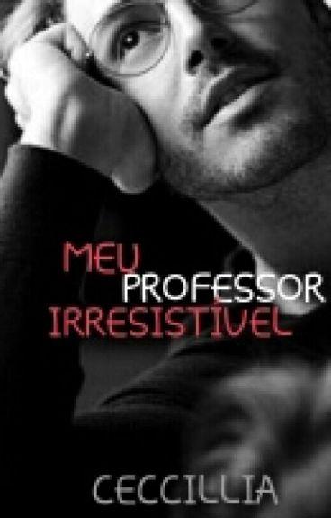 MEU PROFESSOR IRRESÍSTIVEL