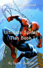Ultimate Spider-Man Book 1 by Spider-Swinger