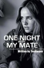 One Night with My Mate by TeeHarper